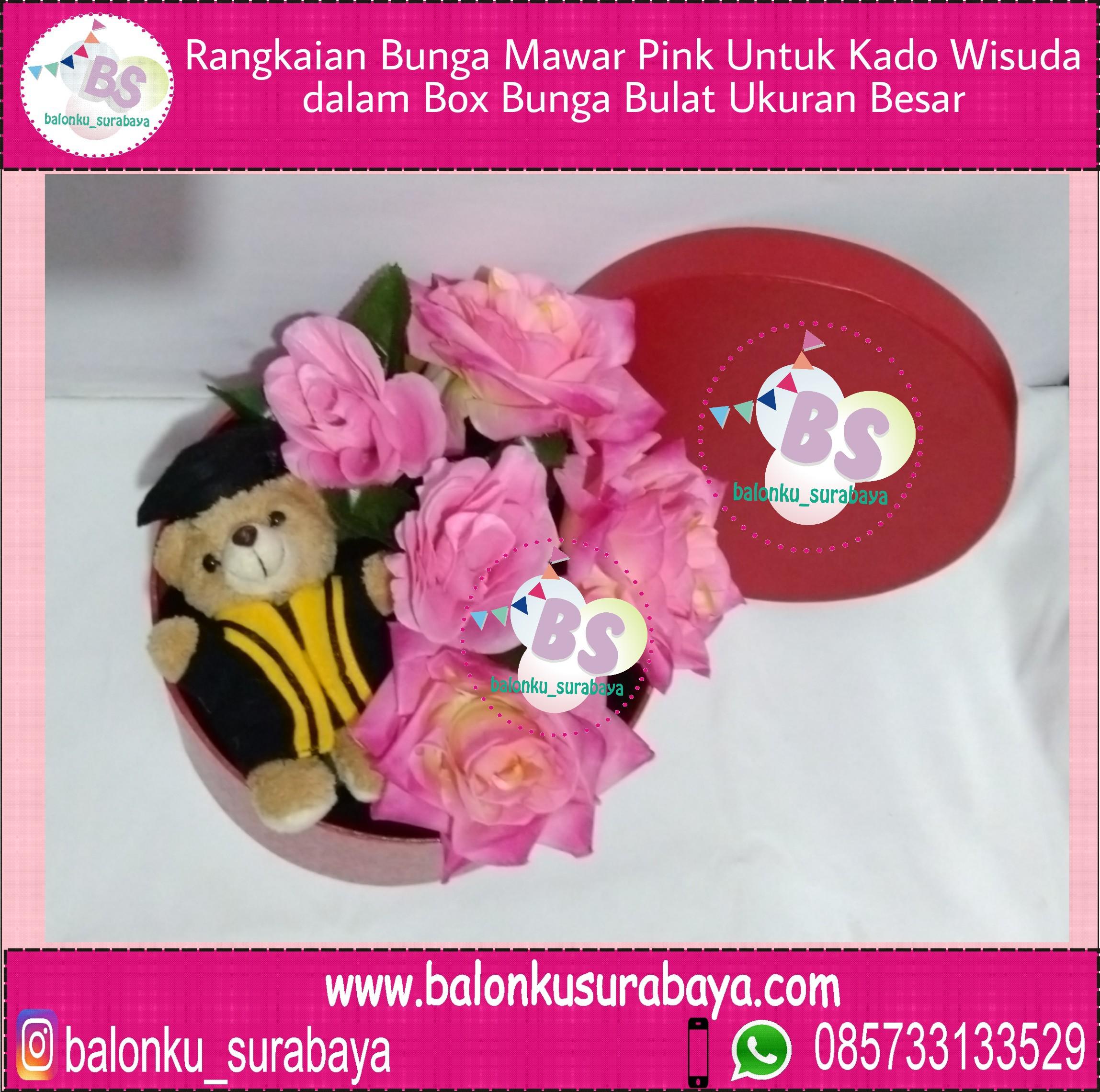 Rangkaian Bunga Mawar Pink Untuk Kado Wisuda Dalam Box Bunga Bulat Ukuran Besar Balonku Surabaya